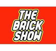 THE BRICK SHOW Photographic Print