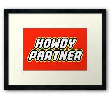 HOWDY PARTNER Framed Print