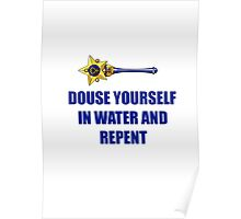 Douse yourself in water and repent! Poster