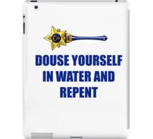 Douse yourself in water and repent! iPad Case/Skin