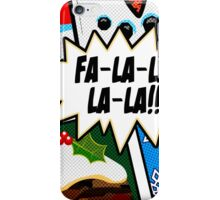 Pop Art - Fa-la-la-la-la iPhone Case/Skin