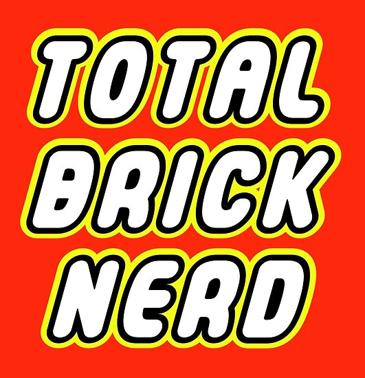 TOTAL BRICK NERD by ChilleeW
