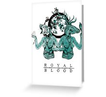 Royal Blood Greeting Card