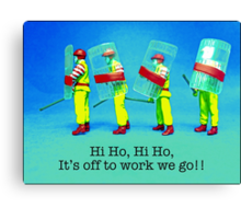 Hi Ho, it's off to work we go.... Canvas Print