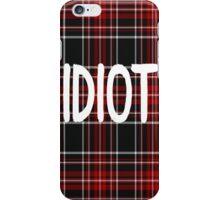 Idiot (5sos) iPhone Case/Skin