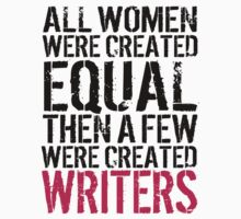 Fun 'All Women were created equal then a few were created Writers' Tshirt, Hoodies, Accessories and Gifts by Albany Retro