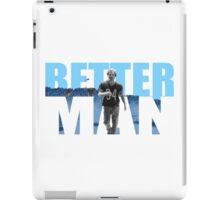 Better man iPad Case/Skin