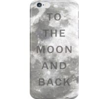 Art Print - To the moon and back - Photo and Quote - Typography iPhone Case/Skin