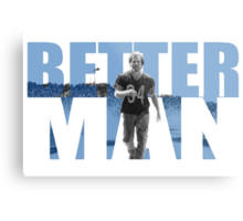 Better man Metal Print