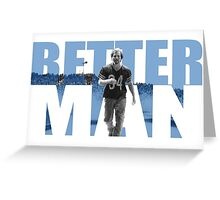Better man Greeting Card
