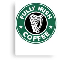 Fully Irish Coffee Canvas Print