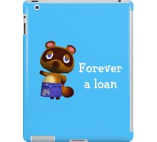 Forever a loan - Animal Crossing Tom Nook iPad Case/Skin