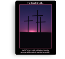 The Greatest Gift Canvas Print