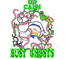 Keep Calm and Bust Ghosts Photographic Print