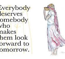 Everybody deserves somebody... by Maree  Clarkson