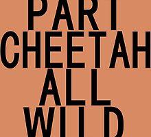 Part Cheetah All Wild by Greenbaby