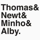 Thomas & Newt & Minho & Alby. by Samantha Weldon