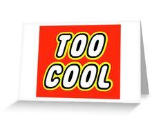 TOO COOL Greeting Card
