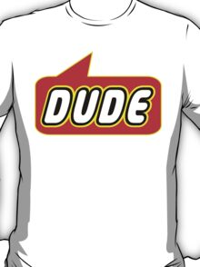 Dude, Bubble-Tees.com T-Shirt