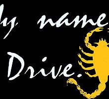 My name? Drive Quote. by 2monthsoff