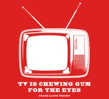 TV Is Chewing Gum For The Eyes Architecture t shirt by pohcsneb