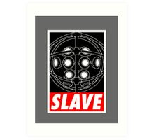 A Slave Obeys Art Print
