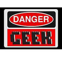 Danger Geek Sign Photographic Print