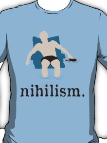 Nihilism - Must Be Exhausting - Perfect Gift for Big Lebowski Lovers T-Shirt