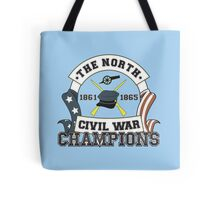 The North - Civil War Champions - Anti-Southern Pride Tote Bag