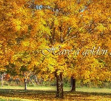 Have A Golden Day by James Brotherton