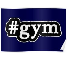 Gym - Hashtag - Black & White Poster