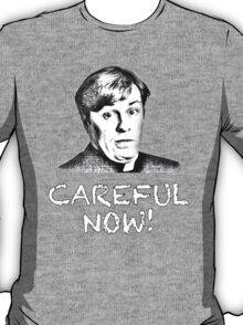 FATHER DOUGAL MAGUIRE - CAREFUL NOW! T-Shirt