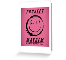 Project Mayhem Greeting Card