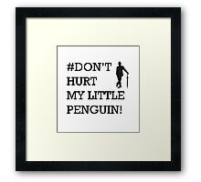 Don't hurt my little penguin! Framed Print