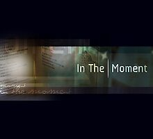 Art and Writing Competition: In the Moment by Publication In The Moment