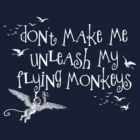 Wizard of Oz Inspired - Don't Make Me Release My Flying Monkeys - Chalkboard Art - Parody by traciv