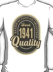 Satisfaction Guaranteed  Best  1941 Quality T-Shirt