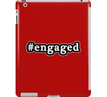 Engaged - Hashtag - Black & White iPad Case/Skin