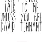 don't even talk to me unless you are david tennant by crowleying