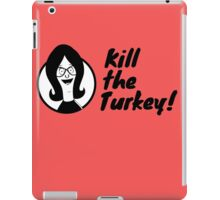 Kill The Turkey! iPad Case/Skin
