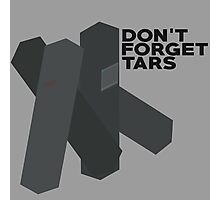 Don't Forget Tars Photographic Print