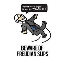 Beware of Freudian Slips Photographic Print