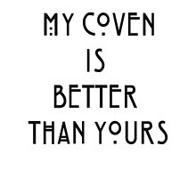 My Coven is better than yours by TimeLadyF