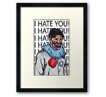 """Dandy Mott """"I hate you"""" Framed Print"""