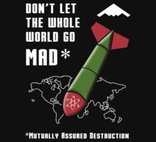 Don't Let the Whole World Go MAD by Samuel Sheats
