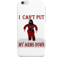 A Christmas Story - I Can't Put My Arms Down iPhone Case/Skin