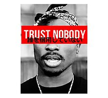 2Pac Trust Nobody (Japanese) LIMITED EDITION Photographic Print