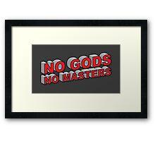 No Gods, No Masters Framed Print