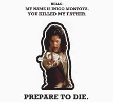 My Name Is Inigo Montoya. by Mae073465