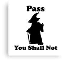 Yoda - Pass you shall not Canvas Print